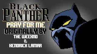 Pray For Me (from Black Panther) [8 Bit Tribute to The Weeknd & Kendrick Lamar] - 8 Bit Universe
