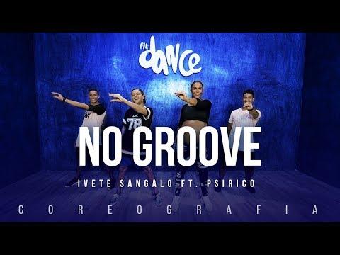 No Groove (Pega, Pega, Pega) - Ivete Sangalo ft. Psirico
