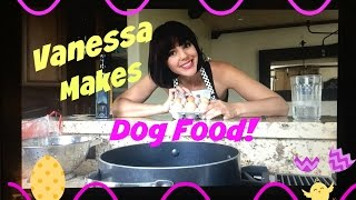 Vanessa Makes Dog Food!