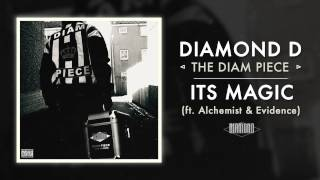 Diamond D - Its Magic ft. Alchemist & Evidence