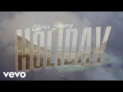 Chris Young – Holiday (Lyric Video)