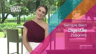 Programa Sempre Bem - Digestão - 25/8/2019