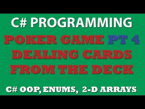 C# Poker Game Pt4: Creating DealCards class and dealing player's and computer's hand