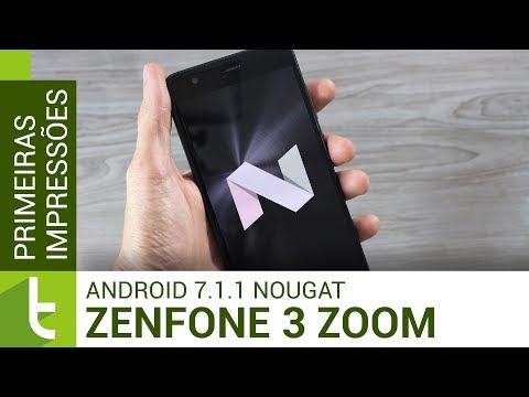 Hands-on do Android 7.1.1 Nougat no Zenfone 3 Zoom  TudoCelular.com