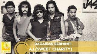 AJ ( Sweet Charity)- Bagaikan Bermimpi