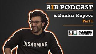 Video AIB Podcast : feat. Ranbir Kapoor (Part 01) MP3, 3GP, MP4, WEBM, AVI, FLV Mei 2018