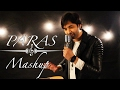 Mashup❤️ || Arijit Singh II Paras || Unplugged