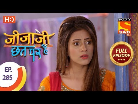 Jijaji Chhat Per Hai - Ep 285 - Full Episode - 6th February, 2019