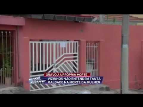Brasil Urgente Mulher grava a própria morte