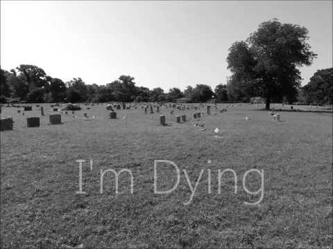 I'm Dying || Spoken Word