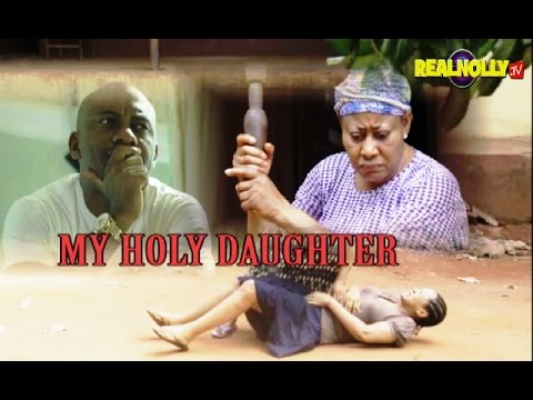 2017 Latest Nigerian Nollywood Movies - My Holy Daughter 1&2 (Official Trailer)
