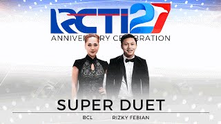 Video Super Duet Rizky Febian dan Bunga Citra Lestari [HUT RCTI27] MP3, 3GP, MP4, WEBM, AVI, FLV Juli 2018