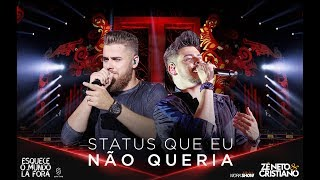 image of Zé Neto e Cristiano - STATUS QUE EU NÃO QUERIA - #EsqueceOMundoLaFora