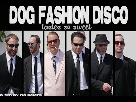 DOG FASHION DISCO - Tastes So Sweet