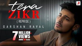 Video Tera Zikr ( Reprise ) - Darshan Raval | Latest New Hit Song MP3, 3GP, MP4, WEBM, AVI, FLV November 2017