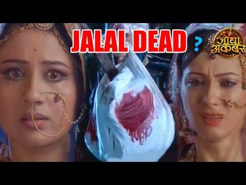 Jodha Akbar : OMG! Is Jalal DEAD?   MUST WATCH 16t