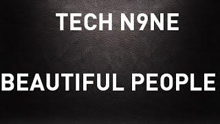 Tech N9ne - Beautiful People LYRICS