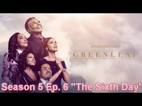 """#Greenleaf Season 5 Ep. 6 """"The Sixth Day"""" (REVIEW)"""
