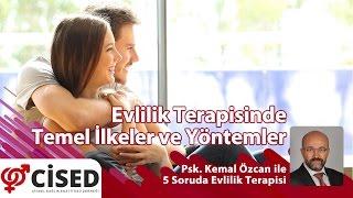 CİSED Genel Sekreteri Psk. Kemal Özcan ile 5 Soruda Evlilik Terapisi3. Bölüm: Evlilik Terapisinde Temel İlkeler ve Yöntemlerhttp://www.cised.org.tr
