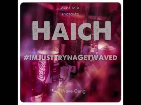 HaicH - Tryna Get Waved (produced by Kaiz Tha Monsta)