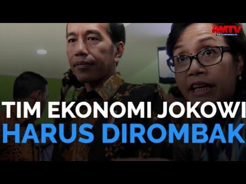 Tim Ekonomi Jokowi Harus Dirombak