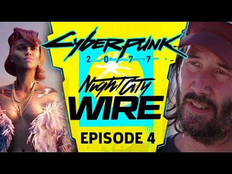Cyberpunk 2077 — Night City Wire Episode 4