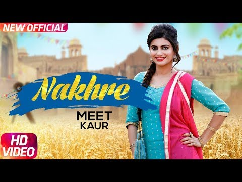Nakhre (Full Video) | Meet kaur | Mr Wow | Latest