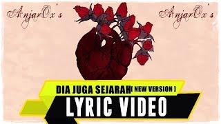 ANJAR OX'S - Dia Juga Sejarah [New Version] ( Lyric Video )