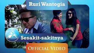 Ruri Wantogia - Sesakit Sakitnya (Official Video Clip)
