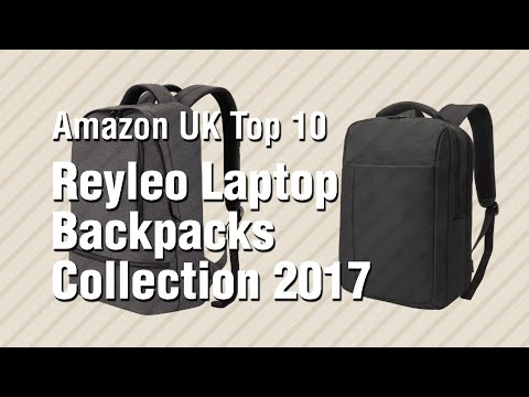 Reyleo Laptop Backpacks Collection 2017 // Amazon UK Top 10