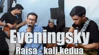 Raisa - Kali Kedua | Acoustic Cover by Eveningsky