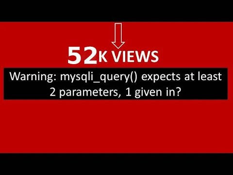 Warning: mysqli_query() expects at least 2 parameters, 1 given in? (видео)
