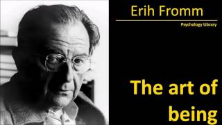 Erich Fromm - The Art Of Being - Psychology audiobook