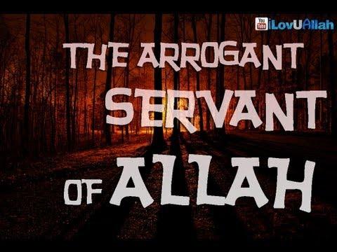 The Arrogant Servant of Allah ᴴᴰ