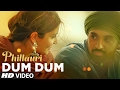 Phillauri : DUM DUM Video Song