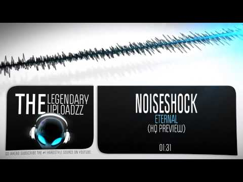 Noiseshock – Eternal [HQ + HD PREVIEW]