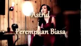 Video Astrid - Perempuan Biasa | Lirik MP3, 3GP, MP4, WEBM, AVI, FLV Juli 2018