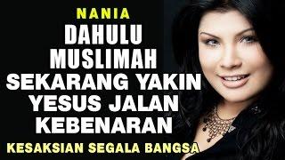 Video Dulu Muslimah sekarang yakin Yesus Jalan Kebenaran | Nania MP3, 3GP, MP4, WEBM, AVI, FLV September 2018