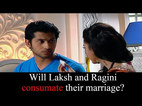 Will Ragini and Laksh consumate their marriage?