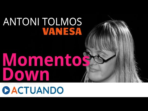 Watch video Momentos Down: Antoni Tolmos & Vanesa Reinón