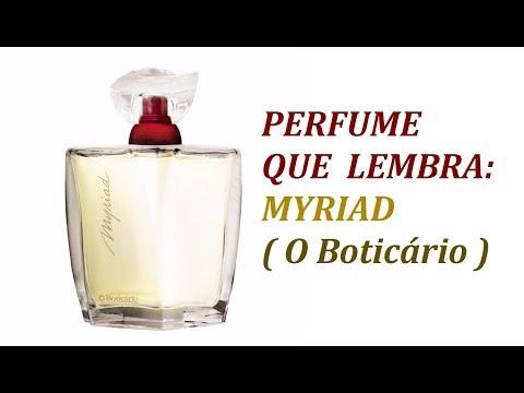 PERFUME QUE LEMBRA: MYRIAD ( O BOTICÀRIO )