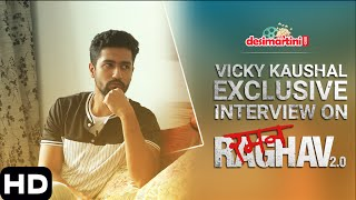 Vicky Kaushal Exclusive Interview On Raman Raghav 2 0