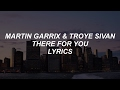there for you // martin garrix & troye sivan lyrics