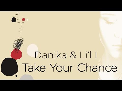 Danika & Li'l L - Take Your Chance (видео)