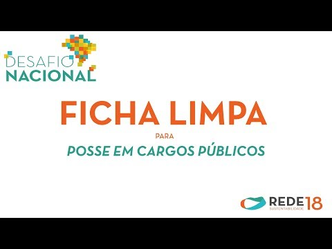 Ficha Limpa para posse em cargos públicos