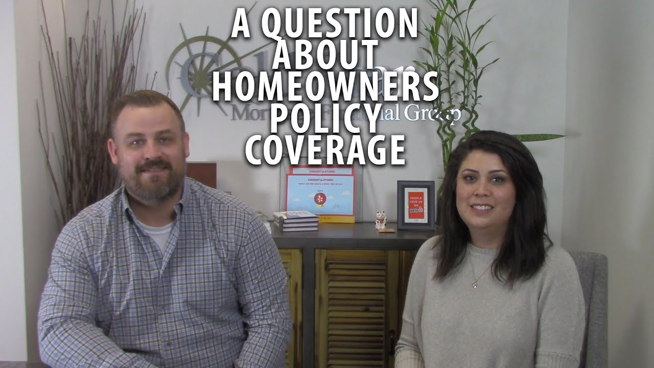 Answering a Question About Your Homeowners Policy Coverage