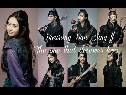 [Hwarang Han Sung FF] -The one that deserves love ep.  3