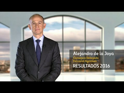 Resultados 2016 – Alejandro de la Joya, Consejero Delegado de Ferrovial Agroman