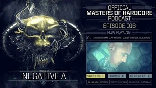 Video Official Masters of Hardcore Podcast 016 by Negative A MP3, 3GP, MP4, WEBM, AVI, FLV November 2017