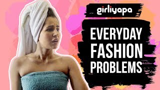 Video Girliyapa's Everyday Fashion Problems MP3, 3GP, MP4, WEBM, AVI, FLV November 2017